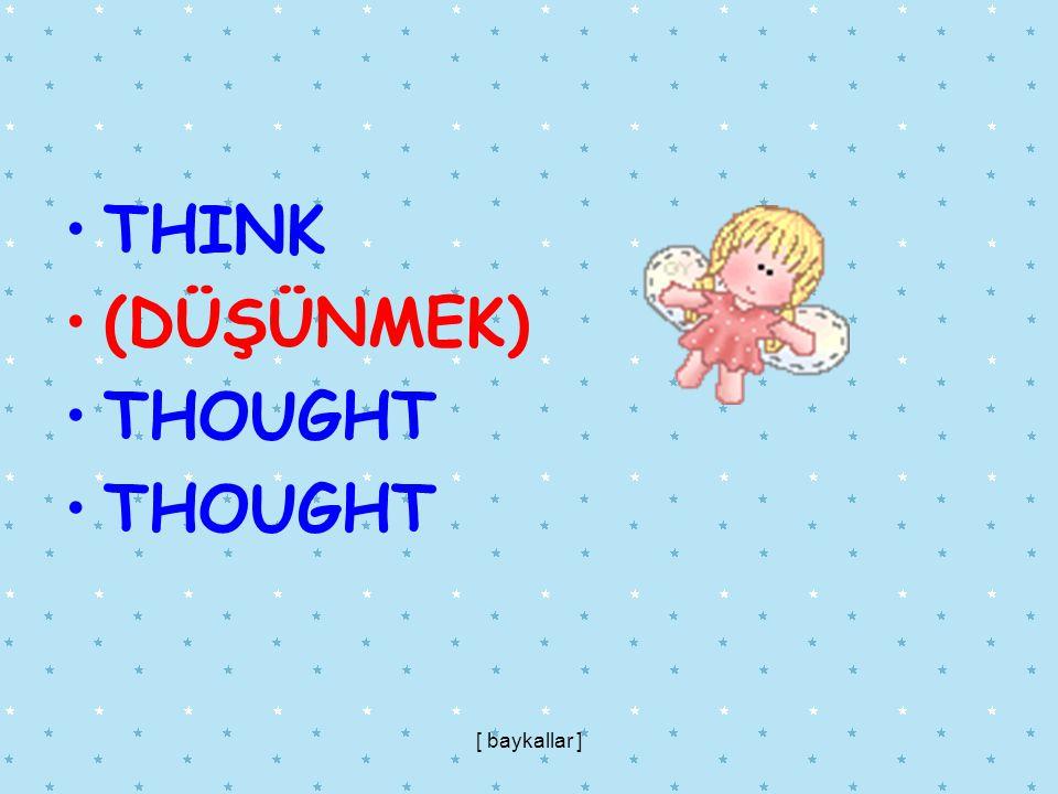THINK (DÜŞÜNMEK) THOUGHT [ baykallar ]